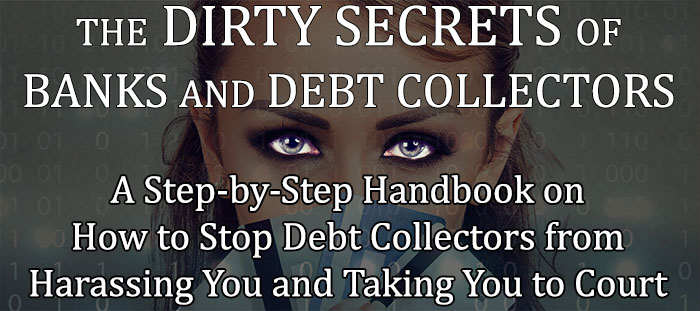 The Dirty Secrets of Banks and Debt Collectors Dirty-secrets-banks-debt-collectors